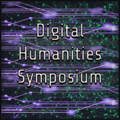 Digital Humanities Symposium