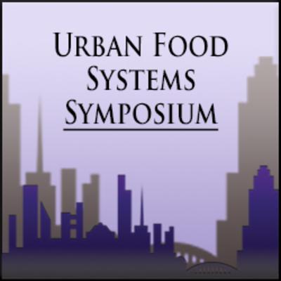Urban Food Systems Symposium