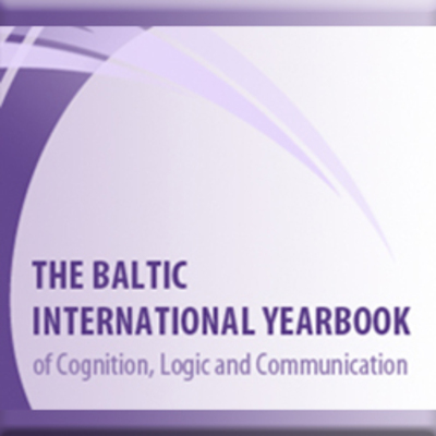 Baltic International Yearbook of Cognition, Logic and Communication