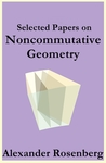 Selected Papers on Noncommutative Geometry by Alexander Rosenberg