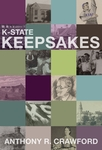 K-State Keepsakes by Anthony R. Crawford