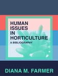 Human Issues in Horticulture: A Bibliography by Diana M. Farmer