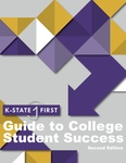 K-State First Guide to College Student Success: The Essentials for First-Year Students at Kansas State University