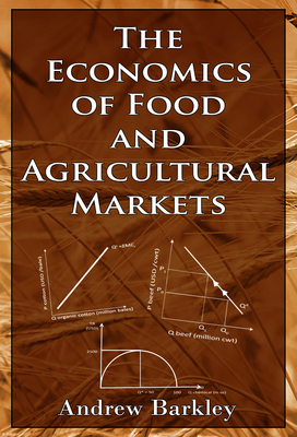The Economics of Food and Agricultural Markets