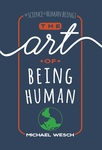 The Art of Being Human: A Textbook for Cultural Anthropology by Michael Wesch