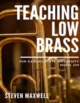 Teaching Low Brass by Steven Maxwell