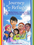 Journey to Refuge: Understanding Refugees, Exploring Trauma, and Best Practices for Newcomers and Schools by Trina D. Harlow