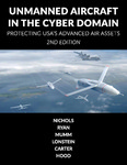 Unmanned Aircraft Systems in the Cyber Domain by Randall K. Nichols, Hans C. Mumm, Wayne D. Lonstein, Julie J.C.H. Ryan, Candice Carter, and John-Paul Hood