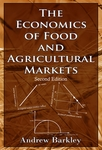 The Economics of Food and Agricultural Markets by Andrew Barkley