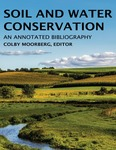 Soil and Water Conservation: An Annotated Bibliography by Colby J. Moorberg