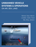 Unmanned Vehicle Systems & Operations on Air, Sea, Land
