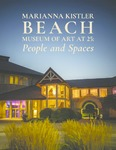 Marianna Kistler Beach Museum of Art at 25: People and Spaces