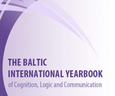 The Baltic International Yearbook of Cognition, Logic and Communication