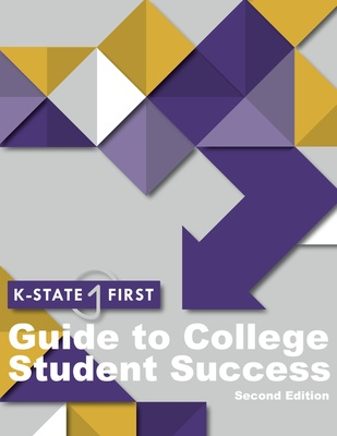 K-State First Guide to College Student Success