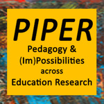 Pedagogy & (Im)Possibilities across Education Research (PIPER)